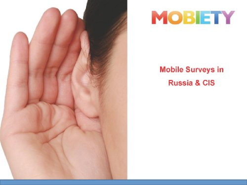 Mobile Surveys in Russia and CIS, Презентация Михаила Зарина, генерального директора Mobiety