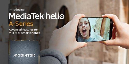Компоненты: MediaTek Helio A Series – чипсеты для смартфонов среднего класса